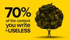 B2B Content Marketing Stat: 70% of the content you write is useless