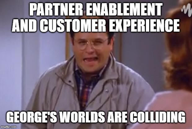 Partner Enablement and Customer Experience Colliding