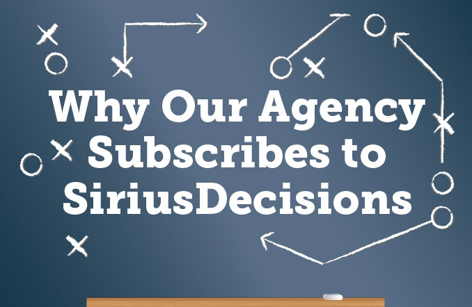 Why Our B2B Marketing Agency Subscribes to SiriusDecisions